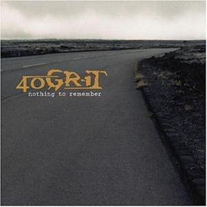 40 Grit: Nothing To Remember - Cover