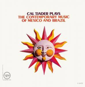 Cover - Cal Tjader: Cal Tjader Plays The Contemporary Music Of Mexico And Brazil