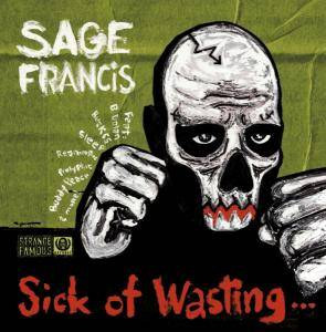 Cover - Sage Francis: Sick Of Wasting