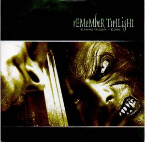 Cover - Remember Twilight: Kammermusik - Core