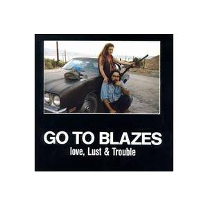 Cover - Go To Blazes: Love, Lust & Trouble
