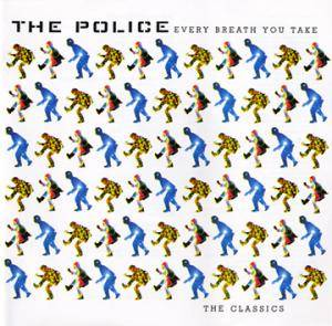 The Police: Every Breath You Take - The Classics - Cover