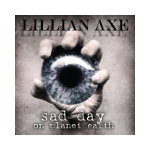 Cover - Lillian Axe: Sad Day On Planet Earth