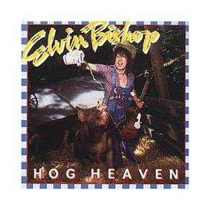 Cover - Elvin Bishop: Hog Heaven