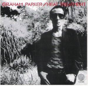 Cover - Graham Parker: Heat Treatment