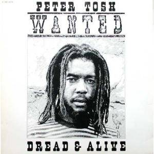 Peter Tosh: Wanted Dread & Alive - Cover
