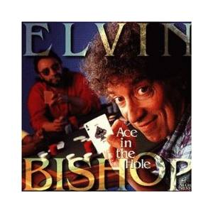 Cover - Elvin Bishop: Ace In The Hole