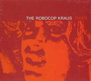 Cover - Robocop Kraus, The: Tiger