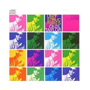 Cover - Cecil Taylor: Unit Structures