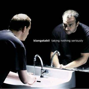 Cover - Klangstabil: Taking Nothing Seriously