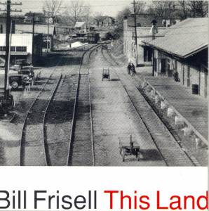 Cover - Bill Frisell: This Land