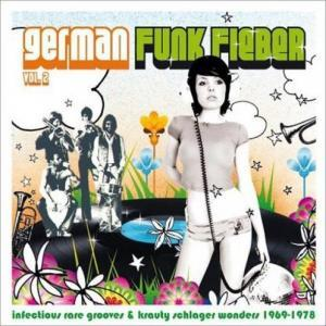 German Funk Fieber Vol. 2 - Infectious Rare Grooves & Krauty Schlager Wonders 1969-1978 - Cover