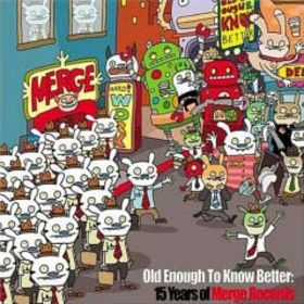 Cover - Various Artists/Sampler: Old Enough To Know Better: 15 Years Of Merge Records
