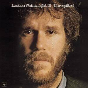 Cover - Loudon Wainwright III: Unrequited