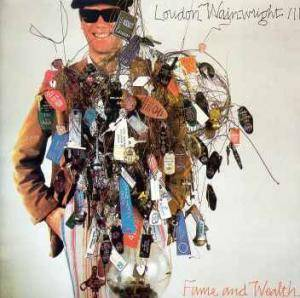Cover - Loudon Wainwright III: Fame And Wealth