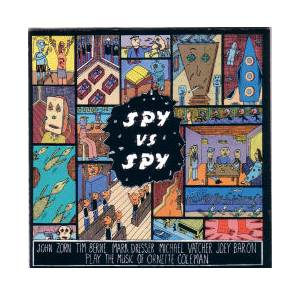 Cover - John Zorn: Spy Vs. Spy - The Music Of Ornette Coleman