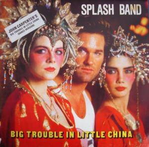 Cover - Splash Band, The: Big Trouble In Little China