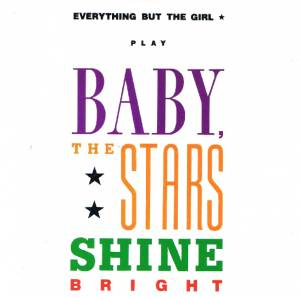 Cover - Everything But The Girl: Baby The Stars Shine Bright