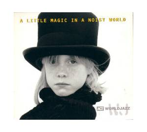 Cover - Javier Paxariño & Glen Velez: Little Magic In A Noisy World, A
