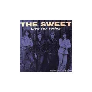 The Sweet: Live For Today - Rare Versions And Early Demos - Cover