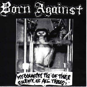 Born Against: My Country Tis Of Thee Enemy Of All Tribes - Cover