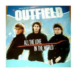 Cover - Outfield, The: All The Love In The World