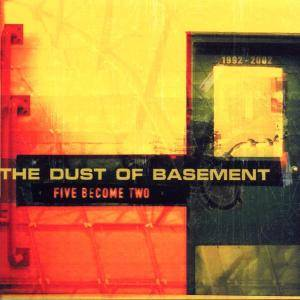 Cover - Dust Of Basement, The: Five Become Two