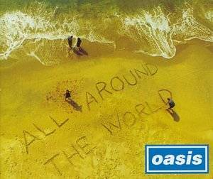 Oasis: All Around The World - Cover