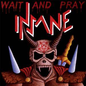 Insane: Wait And Pray - Cover