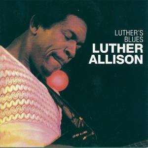 Cover - Luther Allison: Luther's Blues