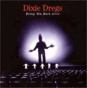 Cover - Dixie Dregs: Bring Em Back Alive