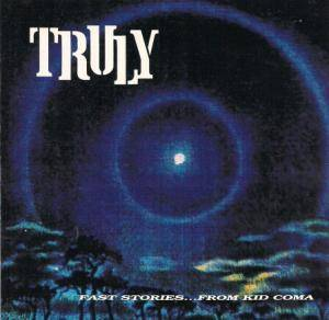 Cover - Truly: Fast Stories...From Kid Coma