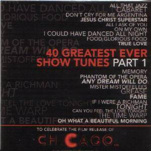 Cover - Alain Boublil & Claude-Michel Schönberg: 40 Greatest Ever Show Tunes part 1: to celebrate the film of Chicago 12A
