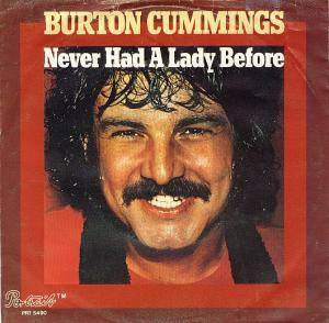 Cover - Burton Cummings: Never Had A Lady Before