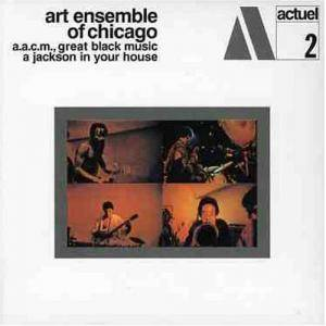 Cover - Art Ensemble Of Chicago: Jackson In Your House, A