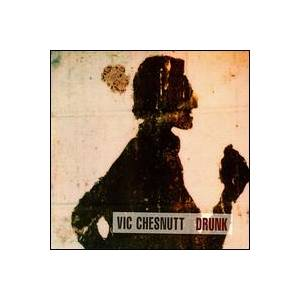 Cover - Vic Chesnutt: Drunk