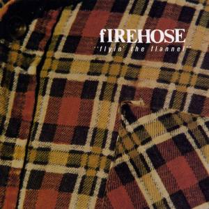 fIREHOSE: Flyin' The Flannel - Cover