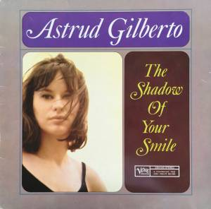 Cover - Astrud Gilberto: Shadow Of Your Smile, The