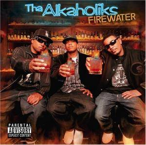 Cover - Tha Alkaholiks: Firewater