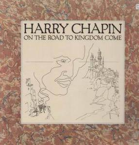 Harry Chapin: On The Road To Kingdom Come - Cover
