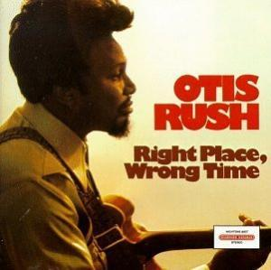 Otis Rush: Right Place, Wrong Time - Cover