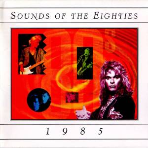 Sounds Of The Eighties - 1985 - Cover