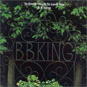 B.B. King: To Know You Is To Love You - Cover
