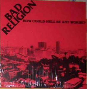 Bad Religion: How Could Hell Be Any Worse? (LP) - Bild 1