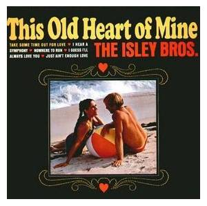 Cover - Isley Brothers, The: This Old Heart Of Mine