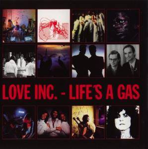 Cover - Love Inc.: Life's A Gas