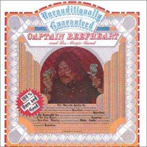 Cover - Captain Beefheart And His Magic Band: Unconditionally Guaranteed