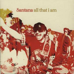 Santana: All That I Am (CD) - Bild 1
