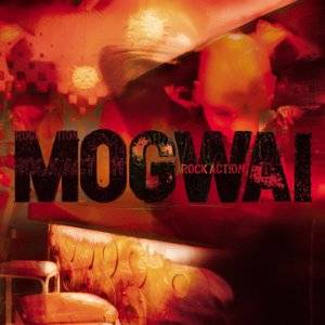 Mogwai: Rock Action (CD) - Bild 1