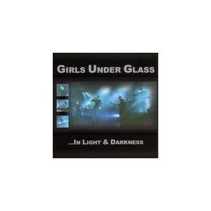 Girls Under Glass: ...In Light & Darkness - Cover